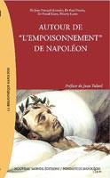"""Autour de """"l'empoisonnement"""" de Napoléon"""