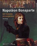 Napoléon Bonaparte. Un homme, un empereur
