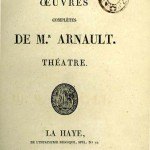 Complete works of Monsieur Arnault (3 volumes bearing Napoleon's great coat of arms, published in The Hague by J.-B. Wallezz)