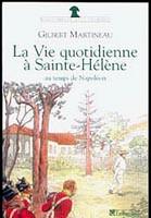 La vie quotidienne à Sainte-Hélène au temps de Napoléon
