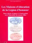 Les Maisons d'éducation de la Légion d'honneur : deux siècles d'apport à l'instruction et à l'éducation des jeunes filles