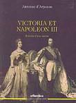 Victoria et Napoléon III. Histoire d'une amitié