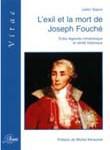 L'exil et la mort de Joseph Fouché. entre légende romanesque et vérité historique
