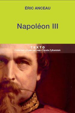 Napoléon III, un Saint-Simon à cheval, Éric ANCEAU © Tallandier, Texto, 2012.jpg