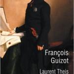Un libéral entre deux Empires : François Guizot