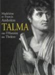 Talma, ou l'histoire du théâtre (in French)