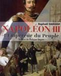 Napoléon III. L'empereur du Peuple