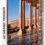 Le Grand Trianon, Un palais privé à l'ombre de Versailles – de Louis XIV à Napoléon et de Louis-Philippe au général de Gaulle