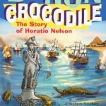 Baron Crocodile: The Story of Horatio Nelson