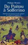 Du Poitou à Solferino. Itinéraire d'un paysan devenu voltigeur de l'Empire de Napoléon III (roman historique)