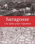 Saragosse. Une épine pour Napoléon