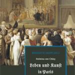 Helmina von Chézy, Leben und Kunst in Paris seit Napoleon I. [La vie et les arts à Paris depuis Napoléon Ier]