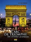 L'Arc de Triomphe de l'Etoile dans l'Art et l'Histoire (in French)