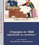 L'Espagne en 1808 : régénération ou révolution ?