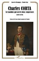 Charles Corta, le landais qui servit deux empereurs