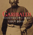 Garibaldi: Invention of a Hero
