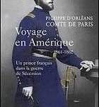 Voyage en Amérique 1861-1862. Un prince français dans la guerre de Sécession (in French)