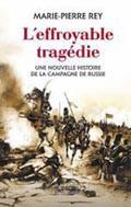 Marie-Pierre Rey : <i>L'Effroyable tragédie. Une nouvelle histoire de la campagne de Russie</i> (janvier 2012)