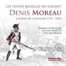 Les trente batailles du sergent Denis Moreau. journal de campagne (1794-1809)