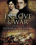 In Love and War: The Lives of General Sir Harry & Lady Smith