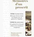 Mémoires d'un proscrit. Récits des derniers temps de l'Empire par un général de Napoléon