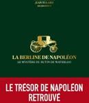 La berline de Napoléon. Les mystères du butin de Waterloo