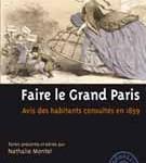 Faire le Grand Paris. Avis des habitants consultés en 1859 (textes présentés et édités par)