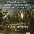 L'écho des batailles : Pages d'histoire napoléonienne en musique (1800-1815) par Steibelt, Jadin, Le Mière, Dussek, Ruppe, Moscheles (cd)