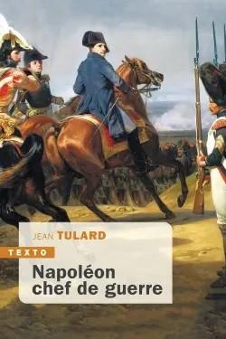 Napoléon, chef de guerre, J. TULARD © Tallandier 2020
