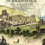 The Lines of Torres Vedras: A Defence System to the north of Lisbon