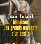 Napoléon : les grands moments d'un destin (poche)