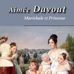 Aimée Davout, maréchale et princesse