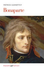 Bonaparte, par P. Gueniffey © Gallimard