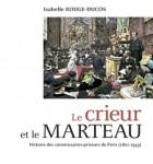 Le crieur et le marteau. Histoire des commissaires-priseurs 1801-1945