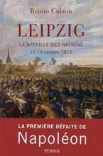 Leipzig, la bataille des Nations 16-19 octobre 1813
