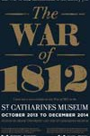 The War of 1812 – An Exhibition, at St Catharines Museum, with Brock University