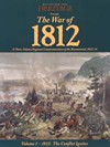 The War of 1812: A Three-volume Regional Commemoration of the Bicentennial, 2012-14, Vol. 1, The Conflict Ignites