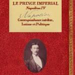 Correspondances inédites, intimes et politiques du Prince impérial – Napoléon IV