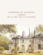 Joséphine et Napoléon, l'hôtel de la rue de la Victoire