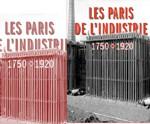 Les Paris de l'industrie 1750-1920