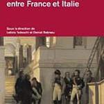 L'architecture de l'Empire, entre France et Italie. Institutions, pratiques professionnelles, questions culturelles et stylistiques (1795-1815)
