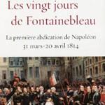 Lancement du livre <i>Les vingt jours de Fontainebleau</i> de Thierry Lentz