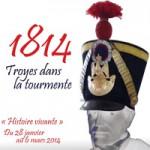 Bicentenaire de la campagne de France : 1814, Troyes dans la tourmente