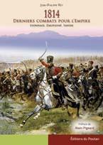 1814, derniers combats pour l'Empire. Lyonnais, Dauphiné, Savoie