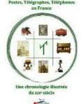 Postes, Télégraphes, Téléphones en France – une chronologie illustrée du XIXe siècle