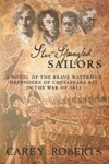 Star-Spangled Sailors – A Novel of the Brave Watermen Defenders of Chesapeake Bay in the War of 1812