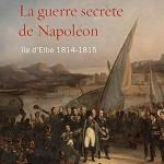 Présentation de <i>La guerre secrète de Napoléon, île d'Elbe 1814-1815</i> par Pierre Branda