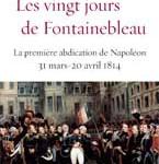 Dîner-conférence sur <i>Les vingt jours de Fontainebleau</i> de Thierry Lentz