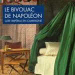 Jehanne Lazaj : une expo… Le Bivouac de Napoléon : le luxe impérial en campagne (mars 2014)