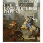 L'invention du passé. Histoires de cœur et d'épée en Europe. 1802-1850
